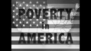 This link will take you to an interesting article about poverty in America. http://economichardship.org/peter-edelman-on-why-its-so-hard-to-end-poverty-in-america/