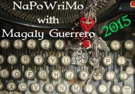 magalyguerrero.com/napowrimo-with-magaly-guerrero-2015 NaPoWriMo