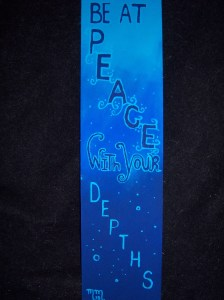 "Be at PEACE with your DEPTHS Acrylic on Board (Guess-timated) 8""X22"""