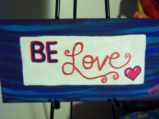 Be Love, acrylic, board, SOLD